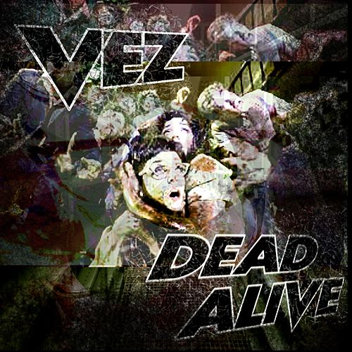 Play & Download Dead Alive by El Vez | Napster