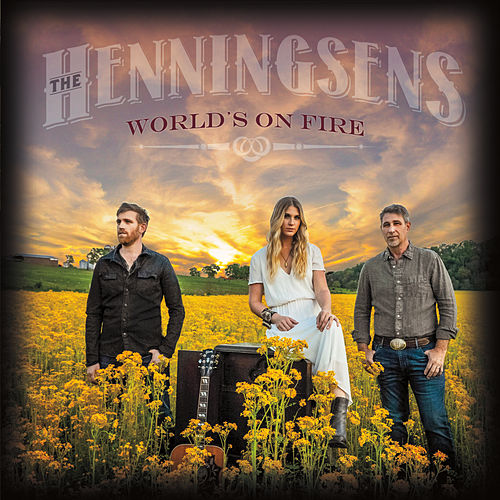 Play & Download World's on Fire by The Henningsens | Napster