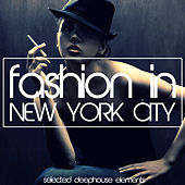 Fashion in New York City - Selected Deep House Elements by Various Artists