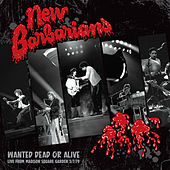 Play & Download Wanted Dead or Alive by New Barbarians | Napster