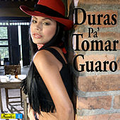 Duras Pa' Tomar Guaro by Various Artists