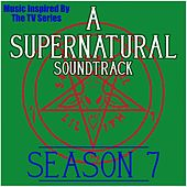 A Supernatural Soundtrack Season 7: (Music Inspired by the TV Series) by Various Artists
