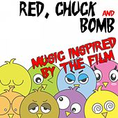 Play & Download Red, Chuck & Bomb (Music Inspired by the Movie) by Various Artists | Napster