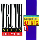 Truth Sings the Word: Integrity Music's Scripture Memory Songs by Truth