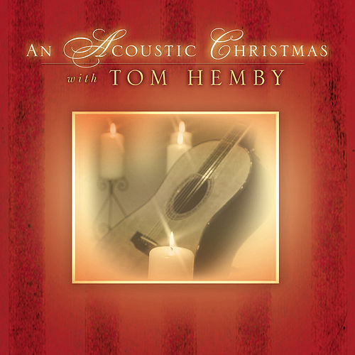 Play & Download An Acoustic Christmas by Tom Hemby | Napster