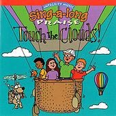 Play & Download Sing-A-Long Praise: Touch the Clouds by Integrity Kids | Napster