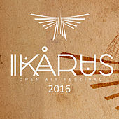 Play & Download Ikarus Festival 2016 by Various Artists | Napster