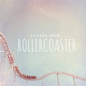Play & Download Rollercoaster by Alyssa Reid | Napster