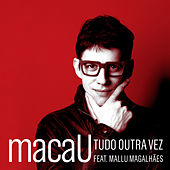 Play & Download Tudo Outra Vez by macaU | Napster