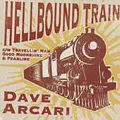 Hellbound Train - Single by Dave Arcari