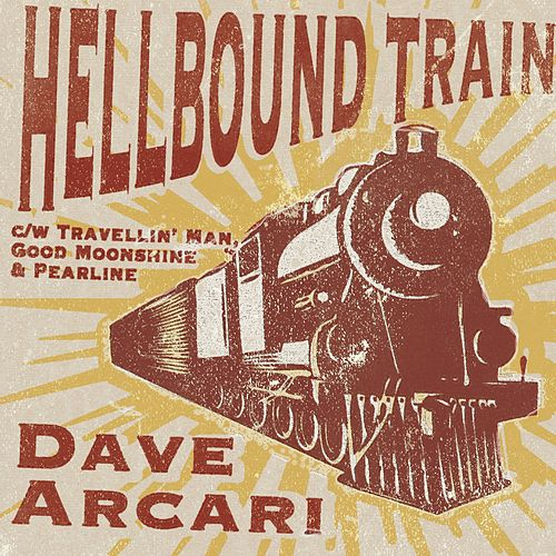 Play & Download Hellbound Train - Single by Dave Arcari | Napster