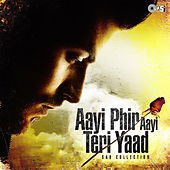 Aayi Phir Aayi Teri Yaad: Sad Collection by Various Artists