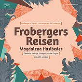 Play & Download Frobergers Reisen by Magdalena Hasibeder | Napster