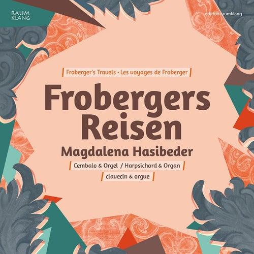 Frobergers Reisen by Magdalena Hasibeder