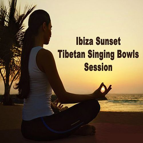 Ibiza Sunset Tibetan Singing Bowl Sessions (4 Hours) - Wipe out All Negativity Inside You by Tibetan Singing Bowls