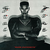 Warm Leatherette by Grace Jones