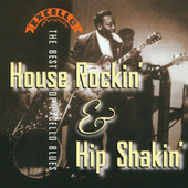 Play & Download House Rockin' & Hip Shakin': The Best Of Excello Blues by Various Artists | Napster