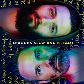 Play & Download Slow and Steady by Leagues | Napster