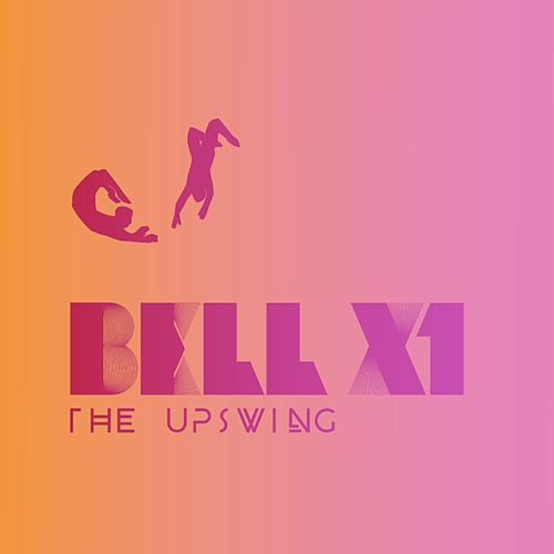 The Upswing by Bell X1