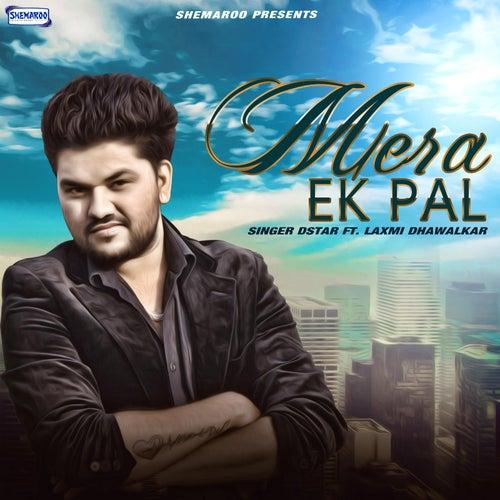 Mera Ek Pal (feat. Laxmi Dhawalkar) by Dstar