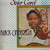 Play & Download Black Cinderilla by Sister Carol | Napster