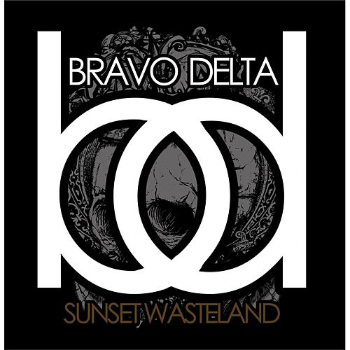 Play & Download Sunset Wasteland by Bravo Delta | Napster