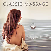 Classic Massage – Sensual  Music for Massage, Nature Spa Music to Relieve Stress, Calming Sounds to Deep Relax, Massage Music by S.P.A