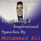 Play & Download Empowering & Inspirational Speeches By Muhammad Ali by Muhammad Ali | Napster