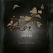Play & Download Still Life by Dave Brubeck | Napster