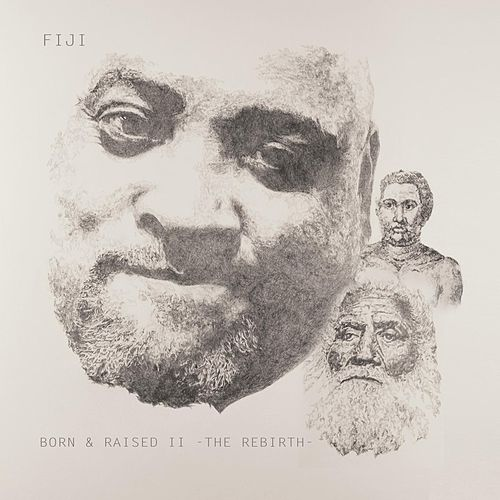 Born and Raised II (The Rebirth) by Fiji