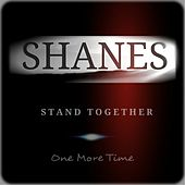 Play & Download Stand Together: One More Time by The Shanes | Napster