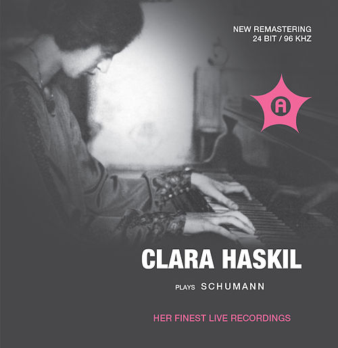 Clara Haskil plays Schumann - Her Finest Live Recordings by Clara Haskil