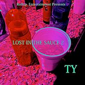 Play & Download Lost in the Sauce 2 by TY | Napster