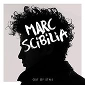 Play & Download Out of Style by Marc Scibilia | Napster