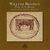 Play & Download William Billings: Wake Evr'y Breath by William Appling Singers & Orchestra | Napster