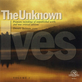 Play & Download The Unknown Ives, Volume 2 by Donald Berman | Napster