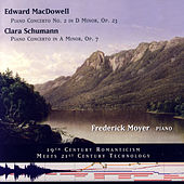 Edward MacDowell/Clara Schumann Two Piano Concerti by Frederick Moyer (piano)