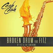 Play & Download Broken Drum (feat. Fitz of Fitz and The Tantrums) by Cash Cash | Napster