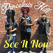 Play & Download See It Now by Porcelain Hill | Napster