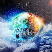 Play & Download Worlds Collide by Erik Ekholm | Napster