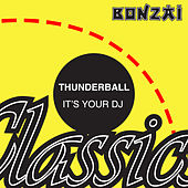 Play & Download It's Your DJ by Thunderball | Napster