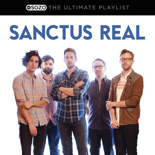 Play & Download The Ultimate Playlist by Sanctus Real | Napster