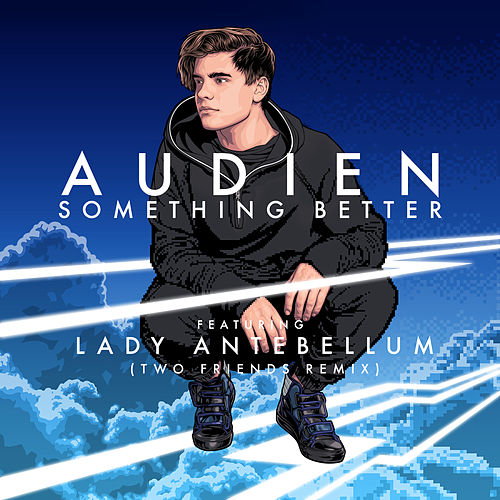 Something Better (Two Friends Remix) de Audien