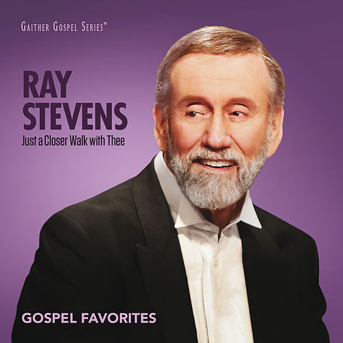 Just A Closer Walk With Thee: Gospel Favorites von Ray Stevens