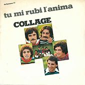 Play & Download Tu mi rubi l'anima - Io non ti venderei by Collage | Napster