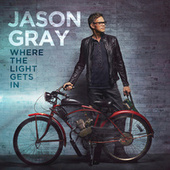 Where The Light Gets In by Jason Gray
