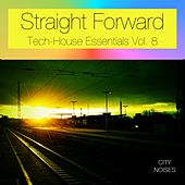 Straight Forward, Vol. 8 - Tech-House Essentials by Various Artists