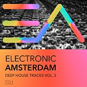 Electronic Amsterdam, Vol. 2 - Deep House Trax by Various Artists