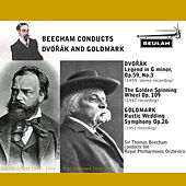 Play & Download Beecham Conducts Dvořák and Goldmark by Sir Thomas Beecham | Napster