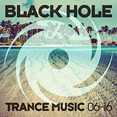 Black Hole Trance Music 06-16 by Various Artists